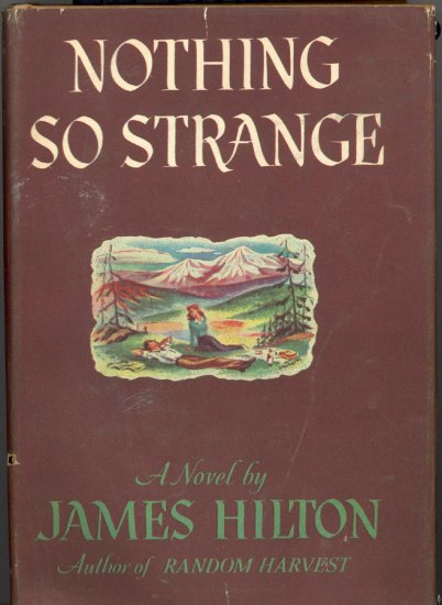 Nothing So Strange by James Hilton ~ Book 1947