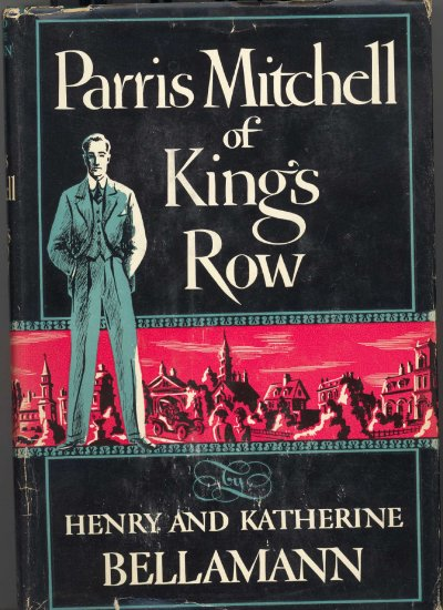 Parris Mitchell of Kings Row by Henry and Katherine Bellamann ~ Book 1948