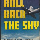 Roll Back the Sky by Ward Taylor ~ Book 1956