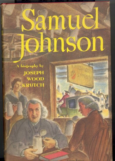 Samuel Johnson ( A biography ) by Joseph Wood Krutch ~ Book 1945