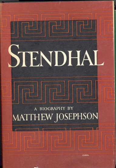 Stendhal biography by Matthew Josephson ~ Book 1946