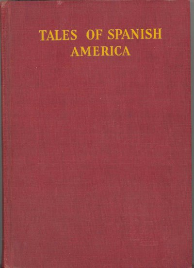 Tales of Spanish America by M. A. DeVitis and Dorothy Torreyson ~ Book 1933
