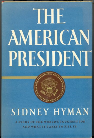 The American President by Sidney Hyman ~ Book 1954