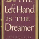 The Left Hand is the Dreamer by Nancy Wilson Ross ~ Book 1947