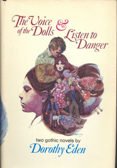 The Voice of the Dolls & Listen to Danger by Dorothy Eden ~ Book 1957