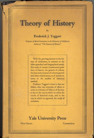Theory of History by Frederick J. Teggart ~ Book 1925