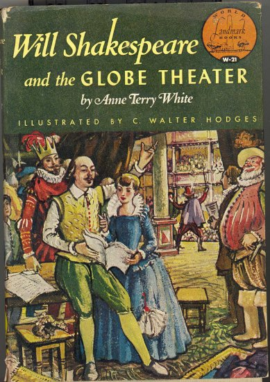 Will Shakespeare and the Globe Theater by Anne Terry White ~ Book 1955