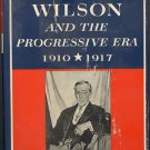 Woodrow Wilson and the Progressive Era 1910 - 1917 by Arthur S. Link ~ Book 1954