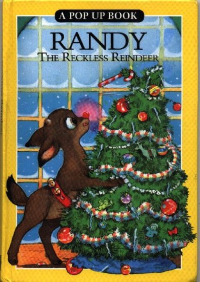Randy the Reckless Reindeer ~ 1992 Pop Up Book