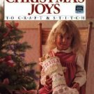 Christmas Joys to Craft & Stitch by Better Homes & Gardens ~ Book 1985