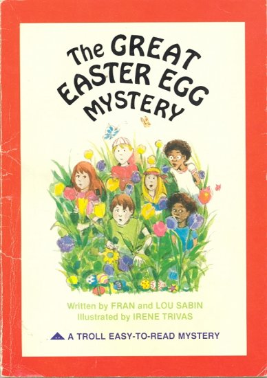 The Great Easter Egg Mystery by Fran and Lou Sabin ~ Book 1982