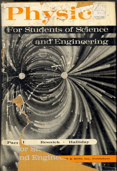Physics for Students of Science and Engineering by Robert Resnick & David Halliday ~ Book 1961