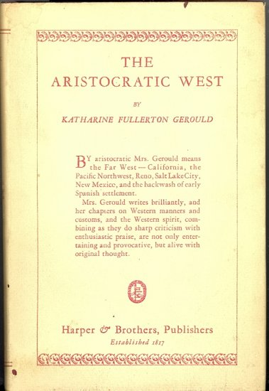 The Aristocratic West by Katharine Fullerton Gerould ~ Book 1925