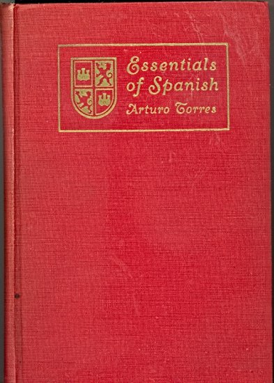 Essentials of Spanish by Arturo Torres ~ Book 1927