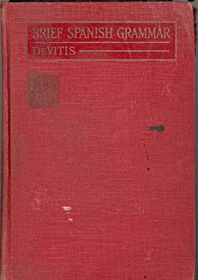Brief Spanish Grammar by M. A. DeVitis ~ Book 1922