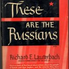 These are the Russians (A timely book about the Russian people) by Richard E. Lauterbach ~ Book 1945