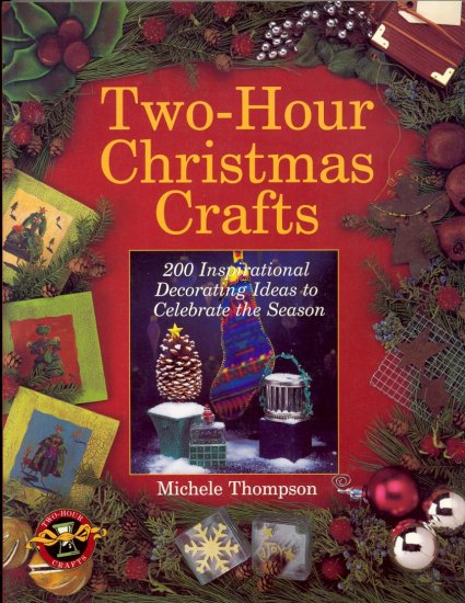 Two-Hour Christmas Crafts ~ Book 1999