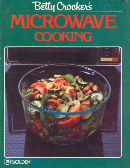 Betty Crocker's Microwave Cooking ~ Cook Book 1987