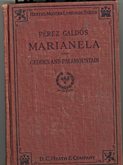 Perez Galdos Marianela by James Geddes and Joseph C. Palamountain  ~ Book 1923