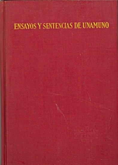 Ensayos Y Sentencias De Unamuno by Wilfred A. Beardsley ~ Book 1932