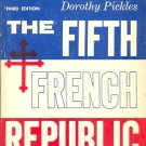 The Fifth French Republic Institutions and Politics by Dorothy Pickles ~ Book 1966
