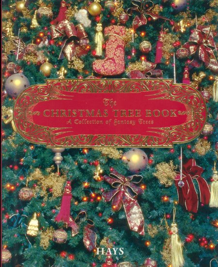 The Christmas Tree Book ~ A Collection of Fantasy Trees by Sharon Hays ~ Book 1998