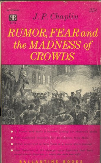 Rumor, Fear and the Madness of Crowds by J. P. Chaplin ~ Book 1959
