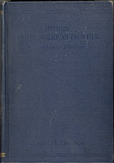 History of the American Frontier (Students Edition) by Frederic L. Paxson ~ Book 1924