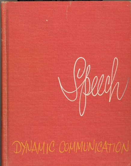 Speech Dynamic Communication by Milton Dickens ~ Book 1954