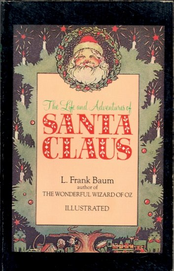 The Life and Adventures of Santa Claus by L. Frank Baum ~ Book