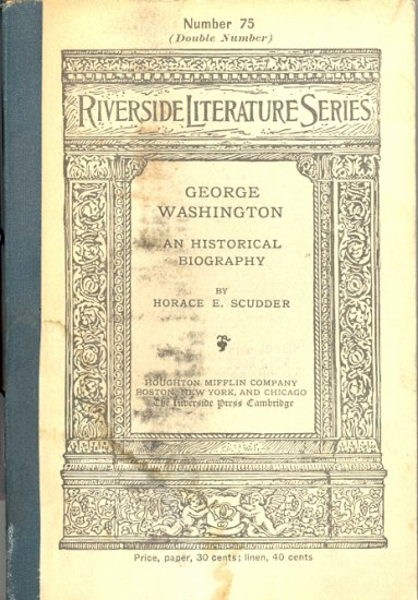 George Washington An Historical Biography by Horace E. Scudder ~ Book 1889