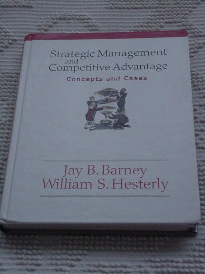 Strategic Management and Competitive Advantage: Concepts and Cases (Hardcover) Book 2005