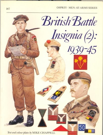 British Battle Insignia (2):  1939-45 by Mike Chappell ~ Book 1987