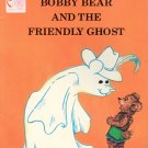 Bobby Bear and the Friendly Ghost by Marilue ~ Book 1986