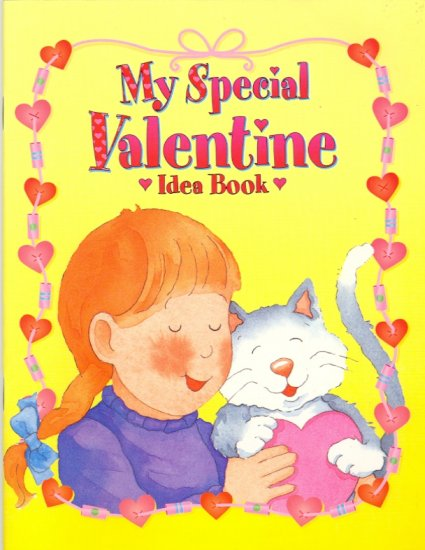 My Special Valentine Idea Book (Crafts) ~ Book