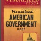 Visualized American Government (Oxford Visualized Texts) by Philip Dorf ~ Book 1949