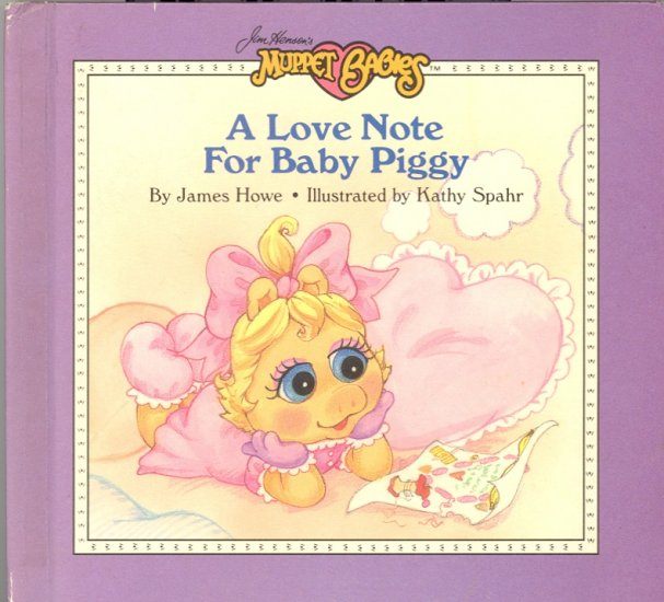 A Love Note from Baby Piggy ( Muppets by Jim Henson ) by James Howe ~ Book 1987