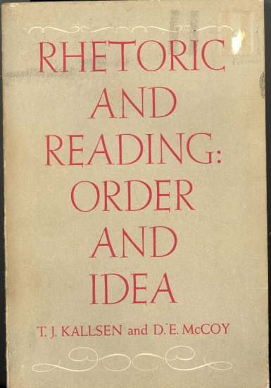 Rhetoric and Reading:  Order and Idea by T. J. Kallsen & D. E. McCoy ~ Book 1966