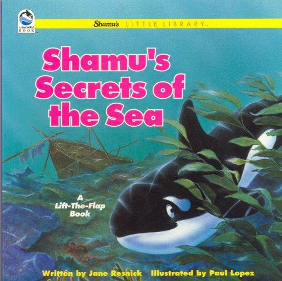 Shamu's Secrets of the Sea Book by Jane Resnick ( Shamu ) ~ 1994 Sea World