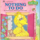 Nothing to Do ~ Sesame Street by Liza Alexander ~ Golden Book 1988