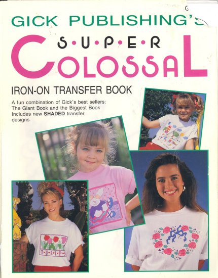 Super Colossal Iron-On Transfer ~ 1991 Book