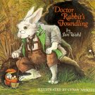 Doctor Rabbit's Foundling by Jan Wahl ~ Book 1990