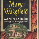 Mary Wakefield by Mazo De La Roche ~ Book ~ 1949