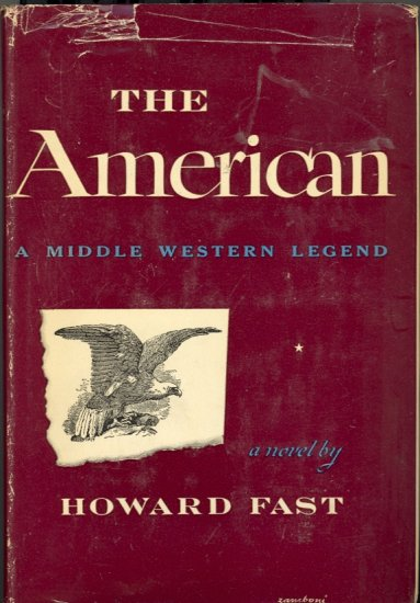 The American (A Middle Western Legend) by Howard Fast ~ Book ~ 1946