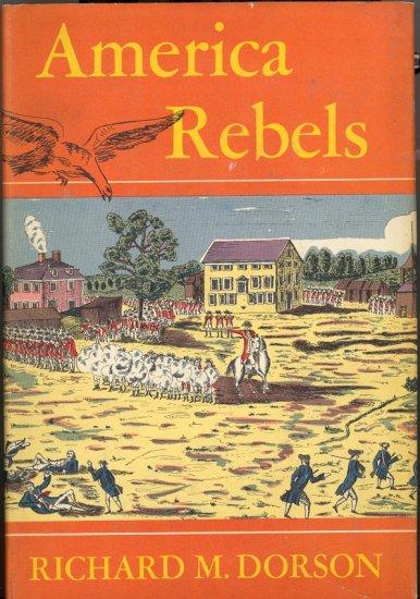 America Rebels by Richard M. Dorson ~ Book ~ 1953