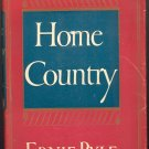 Home Country by Ernie Pyle ~ Book ~ 1947