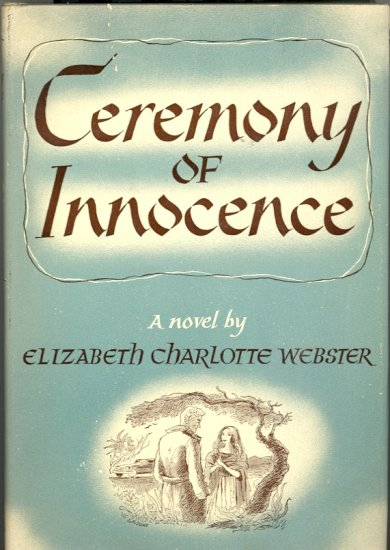 Ceremony of Innocence by Elizabeth Charlotte Webster ~ Book ~ 1949