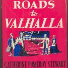 Three Roads to Valhalla by Catherine Pomeroy Stewart ~ Book ~ 1948