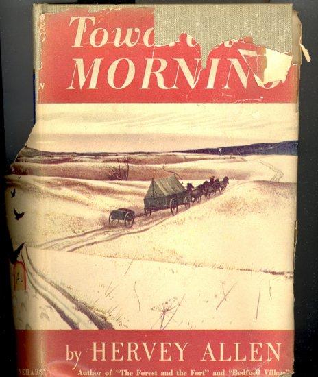 Toward Morning by Hervey Allen ~ Book ~ 1948
