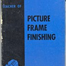 Teacher of Picture Frame Finishing Book ~ 1962